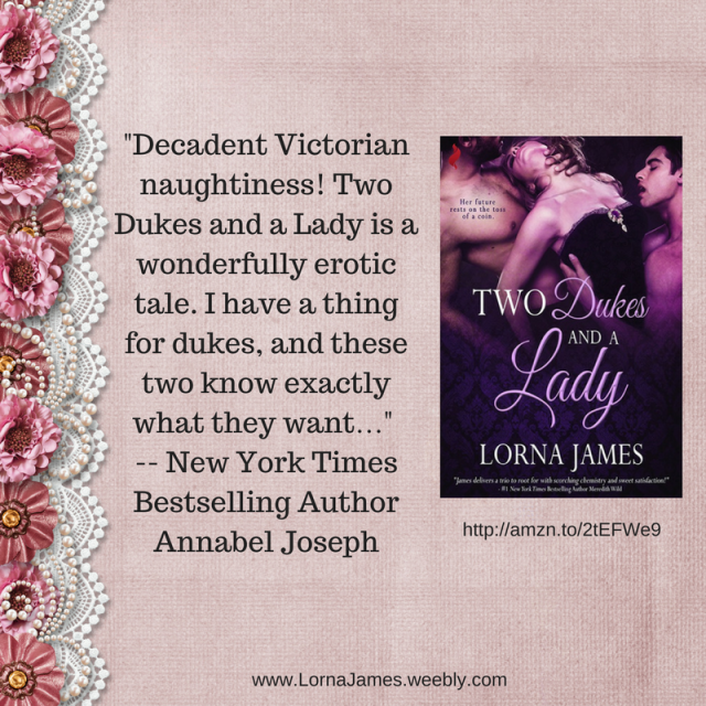 -Decadent Victorian naughtiness! Two Dukes and a Lady is a wonderfully erotic tale. I have a thing for dukes, and these two know exactly what they want…-
